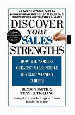 Discover Your Sales Strengths: How the World's Greatest Salespeople Develop Winning Careers 9781586214562