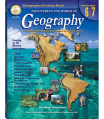 Discovering the World of Geography: Grades 6-7