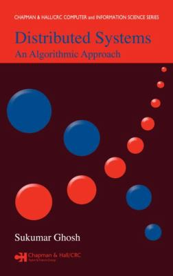 Distributed Systems: An Algorithmic Approach 9781584885641