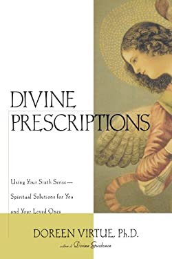 Divine Prescriptions: Spiritual Solutions for You and Your Loved Ones 9781580632164