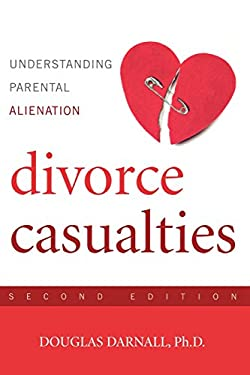 Divorce Casualties: Understanding Parental Alienation 9781589793767