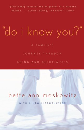 Do I Know You?: A Family's Journey Through Aging and Alzheimer's 9781589790704