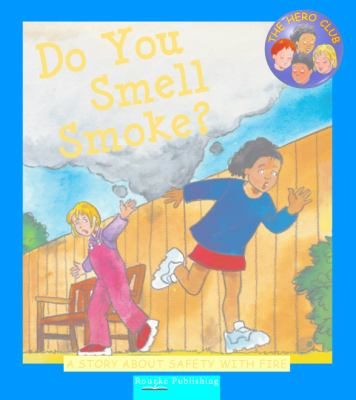 Do You Smell Smoke?: A Story about Safety with Fire 9781589527416