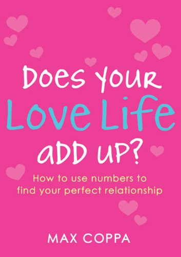 Does Your Love Life Add Up?: How to Use Numbers to Find Your Perfect Relationship 9781585427758