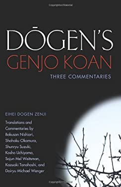Dogen's Genjo Koan: Three Commentaries 9781582437439