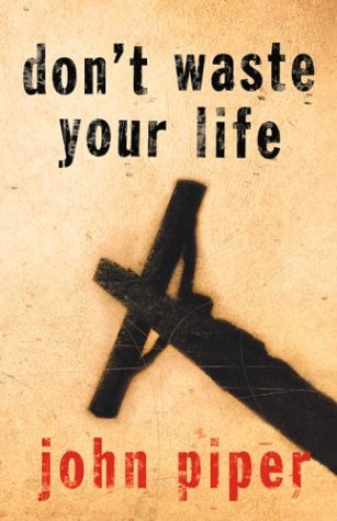 Don't Waste Your Life [With DVD] 9781581346107