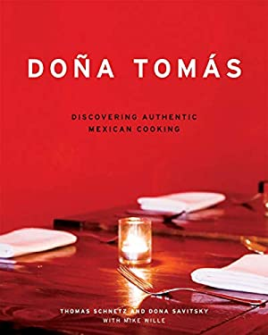 Dona Tomas: Discovering Authentic Mexican Cooking 9781580086042