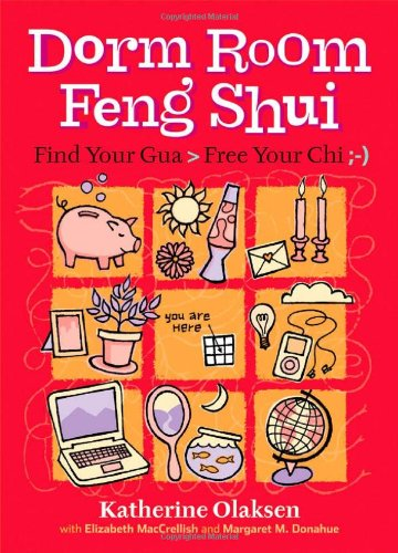 Dorm Room Feng Shui: Find Your Gua > Free Your Chi; -) 9781580175920