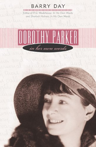 Dorothy Parker: In Her Own Words 9781589790711