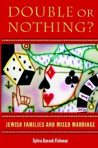 Double or Nothing?: Jewish Families and Mixed Marriage 9781584654605
