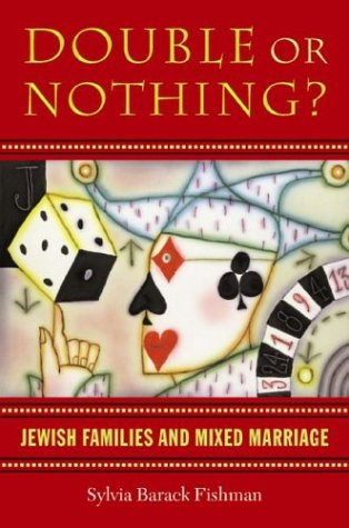Double or Nothing?: Jewish Families and Mixed Marriage 9781584652069