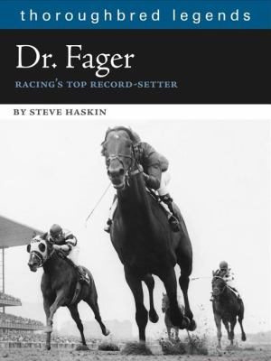 Dr. Fager: Racing's Top Record Setter 9781581501759