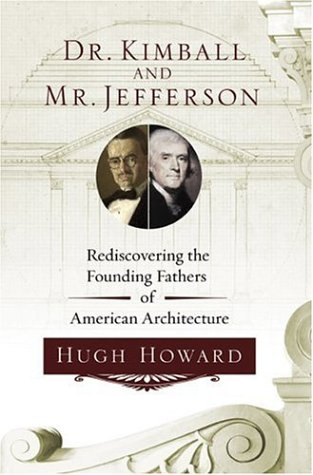 Dr. Kimball and Mr. Jefferson: Rediscovering the Founding Fathers of American Architecture 9781582344553
