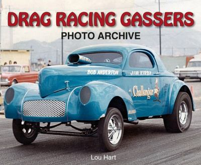 Drag Racing Gassers Photo Archive 9781583881880