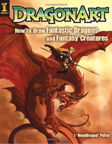 Dragonart: How to Draw Fantastic Dragons and Fantasy Creatures 9781581806571