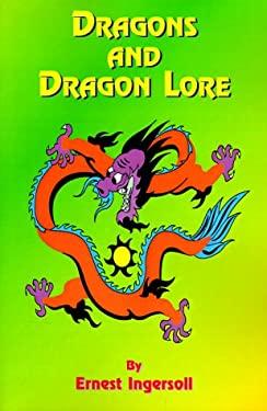 Dragons and Dragon Lore 9781585090211