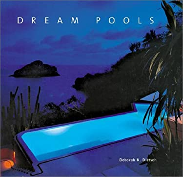 Dream Pools: Glorious Pools 9781586630386