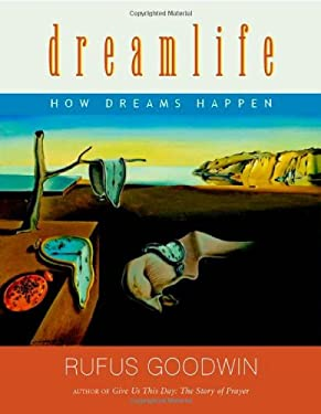 Dreamlife: How Dreams Happen 9781584200192