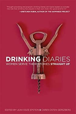 Drinking Diaries: Women Serve Their Stories Straight Up 9781580054119