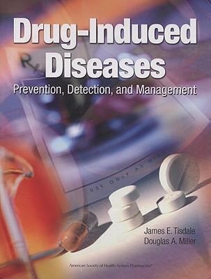 Drug-Induced Diseases: Prevention, Detection, and Management 9781585280865
