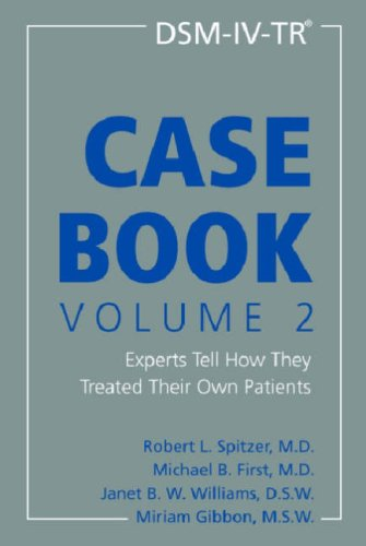 Dsm-IV-Tr(r) Casebook, Volume 2: Experts Tell How They Treated Their Own Patients 9781585622191