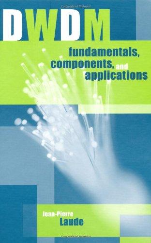 Dwdm Fundamentals, Components and Applications 9781580531771