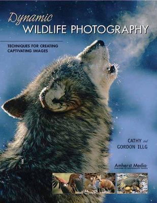 Dynamic Wildlife Photography: Techniques for Creating Captivating Images 9781584281306