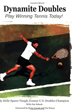 Dynamite Doubles: Play Winning Tennis Today! 9781587900662