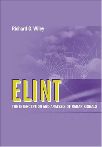 ELINT: The Interception and Analysis of Radar Signals 9781580539258
