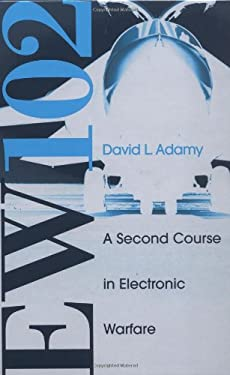 EW 102: A Second Course in Electronic Warfare 9781580536868