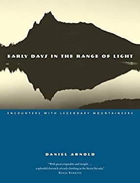 Early Days in the Range of Light: Encounters with Legendary Mountaineers 9781582435190