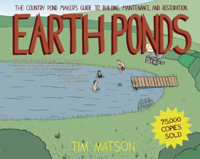 Earth Ponds: The Country Pond Maker's Guide to Building, Maintenance, and Restoration 9781581571479