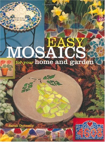 Easy Mosaics for Your Home and Garden 9781581801293