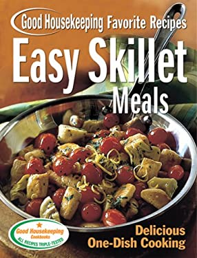 Easy Skillet Meals Good Housekeeping Favorite Recipes: Delicious One-Dish Cooking 9781588162076