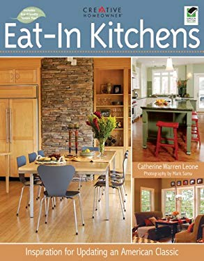 Eat-In Kitchens: Inspiration for Updating an American Classic 9781580114127