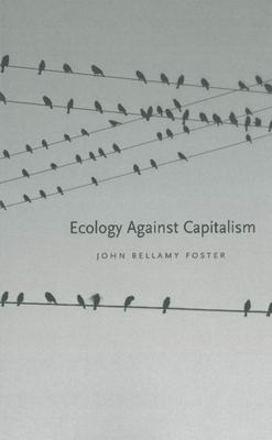 Ecology Against Capitalism 9781583670569