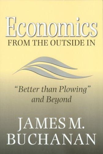 Economics from the Outside in: Better Than Plowing and Beyond 9781585446032
