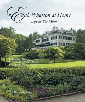 Edith Wharton at Home: Life at the Mount 9781580933285