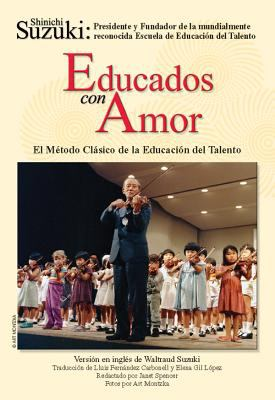 Educados Con Amor -- El M Todo CL Sico de La Educaci N del Talento: Spanish Language Edition of Nurtured by Love 9781589514034