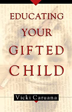 Educating Your Gifted Child 9781581343564