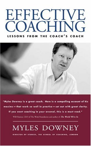 Effective Coaching: Lessons from the Coach's Coach 9781587991721