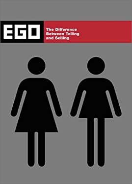 Ego: The Difference Between Telling and Selling 9781584231462