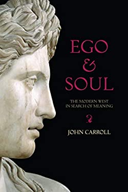 Ego & Soul: The Modern West in Search of Meaning 9781582435534