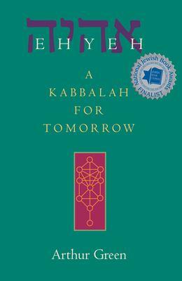 Ehyeh: A Kabbalah for Tomorrow 9781580232135