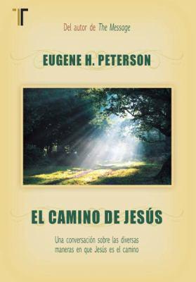 El Camino de Jesus: Una Conversacion Sobre las Diversas Maneras en Que Jesus Es el Camino = The Jesus Way 9781588025418