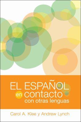El Espanol en Contacto Con Otras Lenguas 9781589012653
