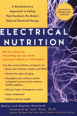 Electrical Nutrition: A Revolutionary Approach to Eating That Avakens the Body's Electrical Energy 9781583331064