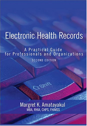 Electronic Health Records: A Practical Guide for Professionals and Organizations 9781584261339