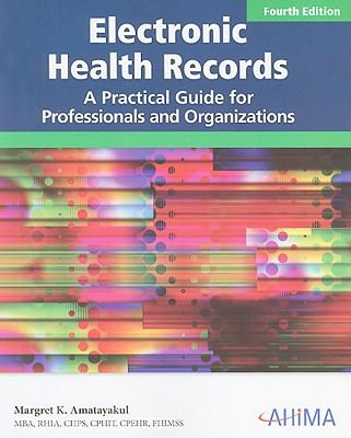 Electronic Health Records: A Practical Guide for Professionals and Organizations [With CDROM] 9781584262190