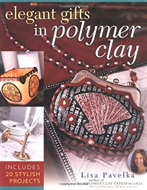 Elegant Gifts in Polymer Clay 9781581805710